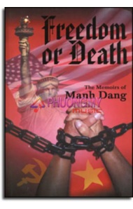 Freedom or Death ( The Memoirs of Manh Dang ) English Version
